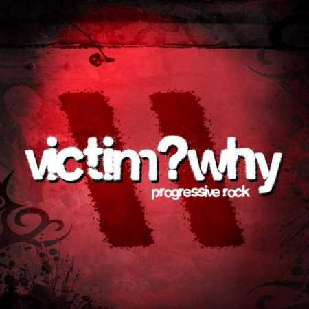 Victim?Why