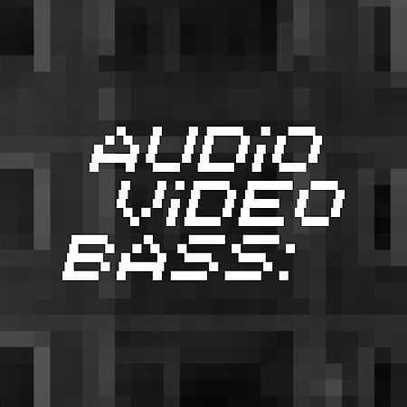 Audio Video Bass